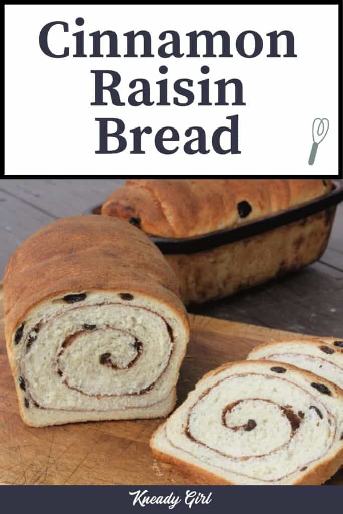 A loaf of cinnamon raisin bread on a cutting board with slices sitting next to it and text overlay.