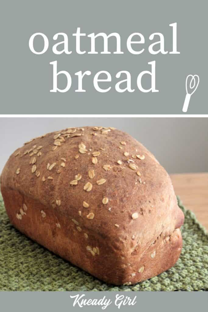 A loaf of oatmeal bread on a green knitted table runner with text overlay.