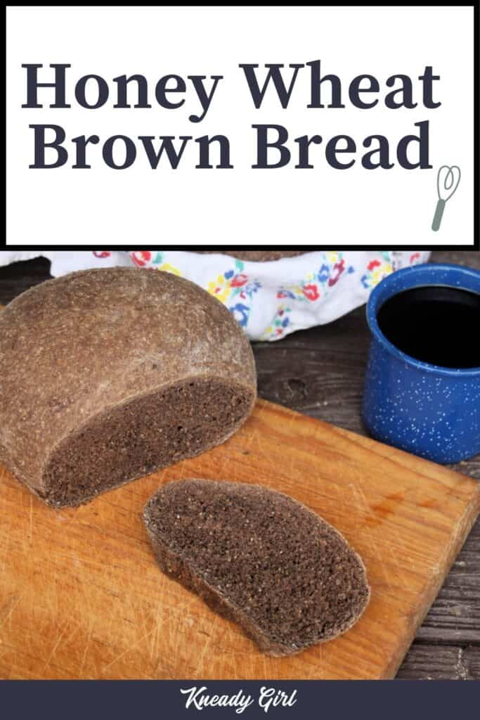A slice of honey wheat brown bread on a wooden cutting board next to the loaf sitting with a cup of coffee on a table with text overlay.
