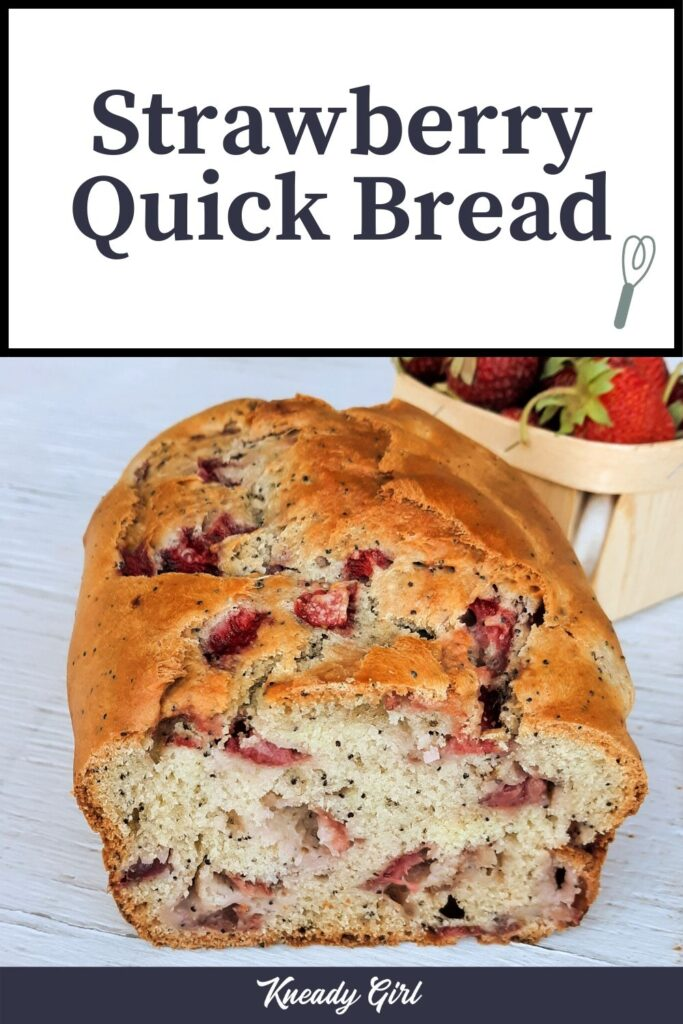 A loaf of strawberry bread on a board with a basket of fresh berries behind it and text overlay.
