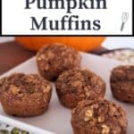 Healthy pumpkin muffins on a white plate with text overlay.