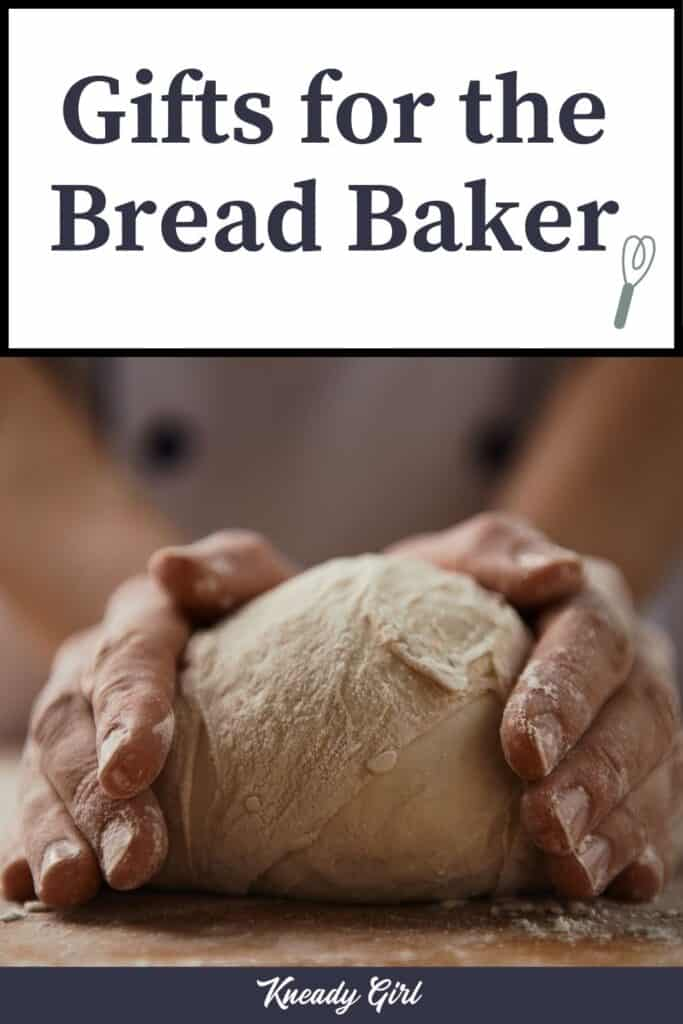 Hands wrapped around a ball of bread dough with text overlay stating: gifts for the bread baker.