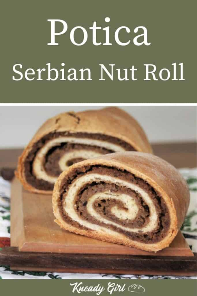 A loaf of potica sliced in half with insides exposed sitting on a wooden cutting board with text overlay stating: Potica Serbian Nut Roll.