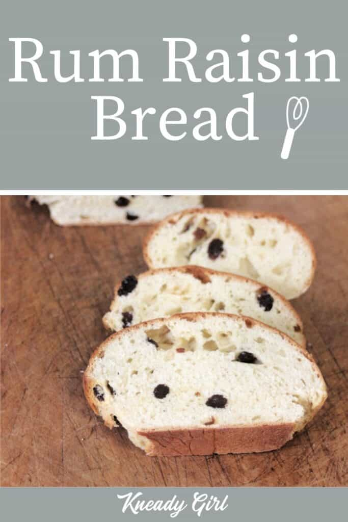 Slices of raisin studded bread on a cutting board with text overlay stating: rum raisin bread.