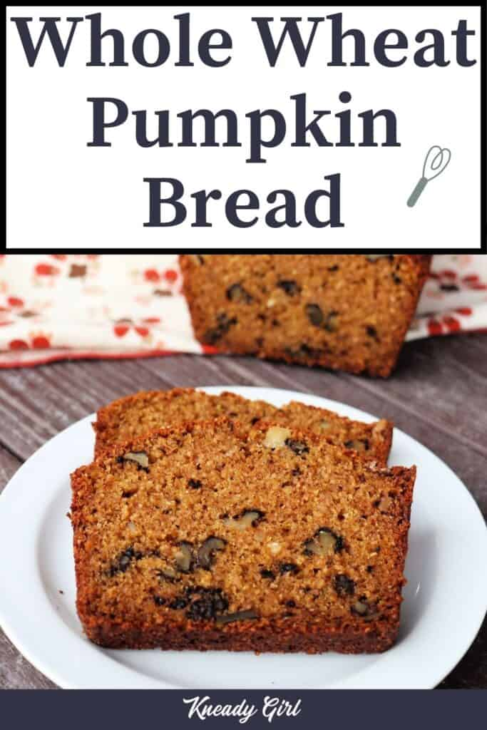 2 slices of whole wheat pumpkin bread on a white plate with rest of loaf sitting on a napkin in the background with text overlay stating Whole Wheat Pumpkin Bread.
